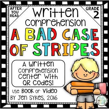 Written Comprehension - A Bad Case of Stripes Free Questions with QR code