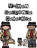 Written Response Detective- TDA, Persuasive, Narrative, Informational