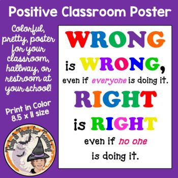 Wrong is Wrong even if Everyone is doing it. Right is right even if Poster Sign