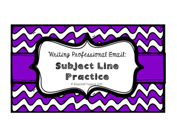 Wrtiting Professional Email: Subject Line Practice
