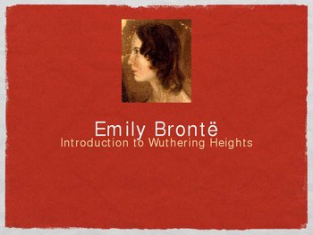Wuthering Heigths and Emily Bronte