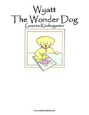 Kindergarten:  Wyatt the Wonder Dog Goes to Kindergarten