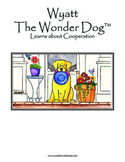 Cooperation:  Wyatt the Wonder Dog Learns about Cooperation