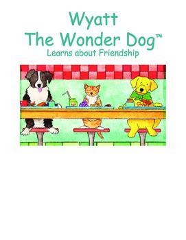Wyatt the Wonder Dog Learns about Friendship