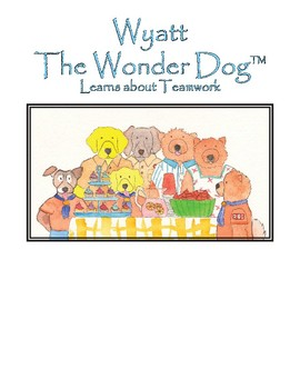 Wyatt the Wonder Dog Learns about Teamwork