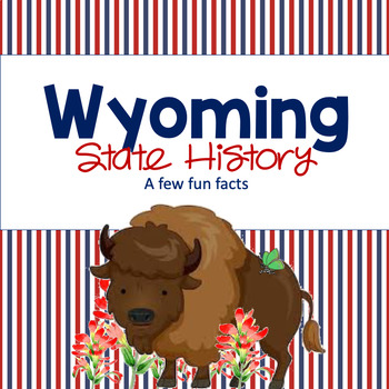 Wyoming History: A Few Fun Facts by It's all History | TpT