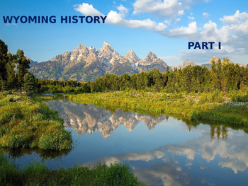 Wyoming History PowerPoint - Part I