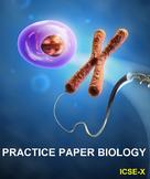 X ICSE PRACTICE PAPER BIOLOGY