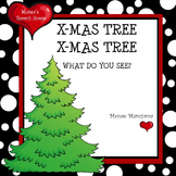 X-Mas Tree X-mas Tree What Do You See? Early Reader