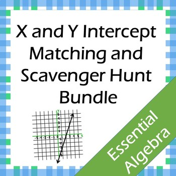 X & Y Intercept Matching and Scavenger Hunt Bundle (CCSS.HSF.IF.B.4)