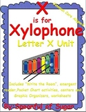 X is for Xylophone (Letter X Unit)