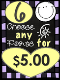 Font - Personal or Commercial Use: CHOOSE ANY 6 FONTS