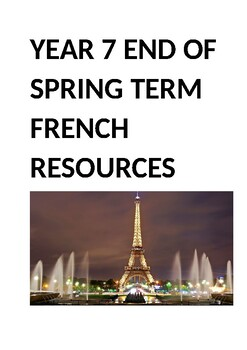 YEAR 7 END OF SPRING TERM FRENCH RESOURCES