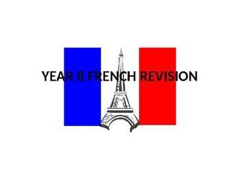 YEAR 8 FRENCH REVISION