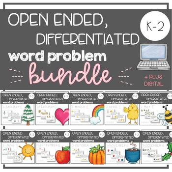 YEAR LONG BUNDLE - Open Ended, Differentiated Word Problems