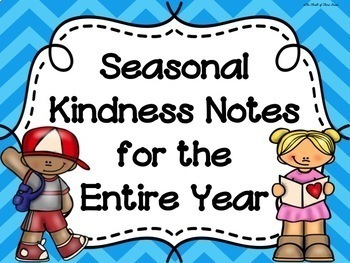 YEARLONG SEASONAL KINDNESS/NICE NOTES--Showing Good Character Notes/Bucket Slips