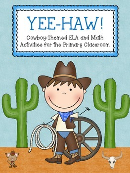 YEE-HAW! Cowboy-Themed Math&ELA Activities for the Primary Classroom