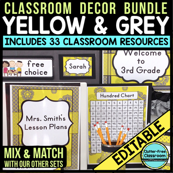 YELLOW & GREY Classroom Decor-EDITABLE Clutter-Free Classr