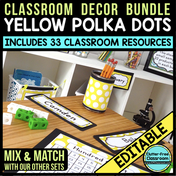 YELLOW POLKA DOTS Classroom Decor - EDITABLE Clutter-Free Classroom Decor BUNDLE