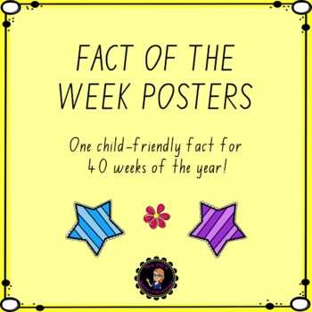 YES! 40 Fact of the Week Posters!