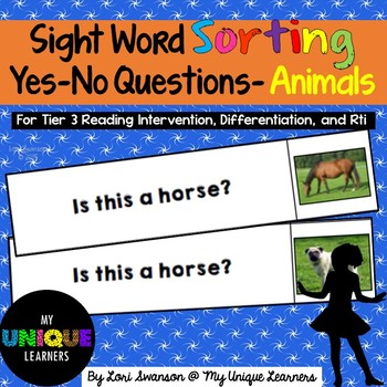 Sight Word Sorting: Yes-No Questions- Animals