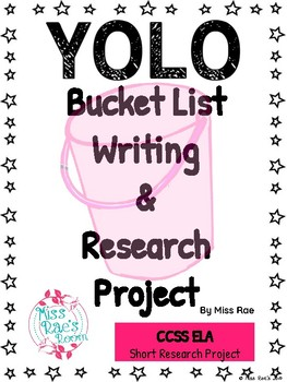 YOLO Bucket List Writing & Research Project CCSS ELA