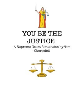 """""""YOU BE THE JUSTICE""""- Student Supreme Court Simulation"""