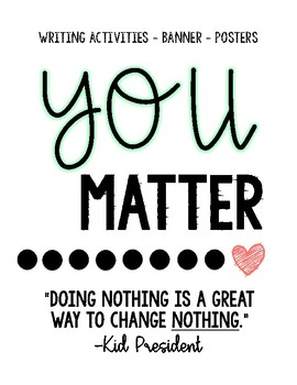 YOU MATTER / YOUR VOICE MATTERS (writing activities, banner, and poster set)