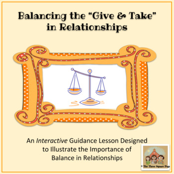 YOU SCRATCH MY BACK, I'LL SCRATCH YOURS! A Guidance Lesson on Giving & Taking