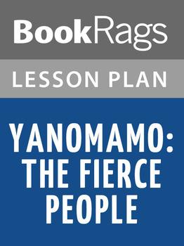 Yanomamo: The Fierce People Lesson Plans