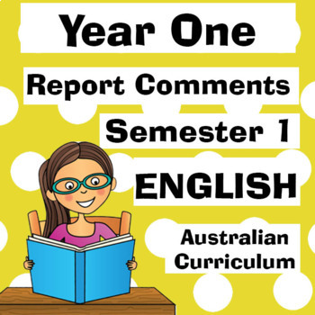 Year 1 English Report Comments - Australian Curriculum