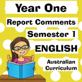 Year 1 English Report Comments - Semester One - Australian