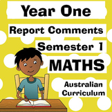 Year 1 MATHS Semester One Report Comments - Australian Curriculum