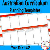 Year 10 Australian Curriculum Planning Templates: HASS - EDITABLE