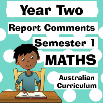 Year 2 Maths Report Comments - Australian Curriculum