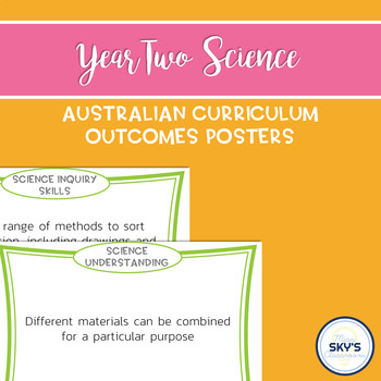 Year 2 Science Outcomes Posters - AUSTRALIAN CURRICULUM