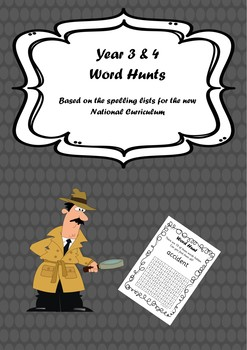 Year 3&4 Word Hunts - based on the spelling lists for the new NC