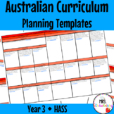 Year 3 Australian Curriculum Planning Templates: HASS - EDITABLE