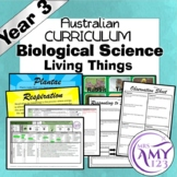 Year 3 Biological Science - Living Things- Australian Curriculum