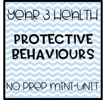 Year 3 Health Mini-Unit  - Protective Behaviours