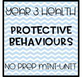 Year 3 Health Mini-Unit  - Protective Behaviours