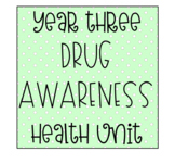 Year 3 Health Unit - Drug Awareness