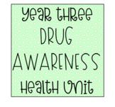 Year 3 Health Unit - Drug Awareness