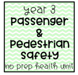 Year 3 Health Unit - Passenger & Pedestrian Safety