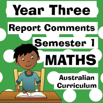 Year 3 Maths Report Comments - Semester One - Australian Curriculum