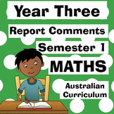 Year 3 Maths Report Comments - Semester One - Australian C