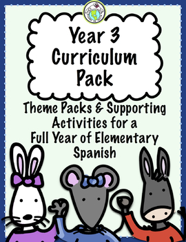 Year 3 Year Long Spanish Curriculum Pack for Elementary Spanish