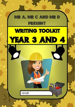 Year 3 and 4 Writing Toolkit by Mr A, Mr C and Mr D Present