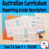 Year 3 and Year 4 ITALIAN Australian Curriculum Reporting Grade Descriptors