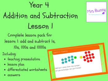 Year 4 Addition and Subtraction: Add and subtract 1s, 10s, 100s and 1000s